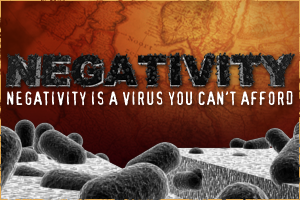 Negativity is a Virus you Can't Afford