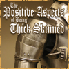 The Positive Aspects of Being Thick-Skinned